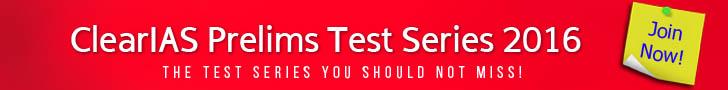 ClearIAS UPSC Prelims Test Series 2016
